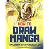 How to Draw Manga: How to Draw Anime Book for Kids and Adults to Draw the Greatest Anime and Manga Characters of all…