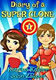 Diary of a SUPER CLONE - Book 1: The Battle:  Books for Kids 9-12 (A very funny book for boys and girls)