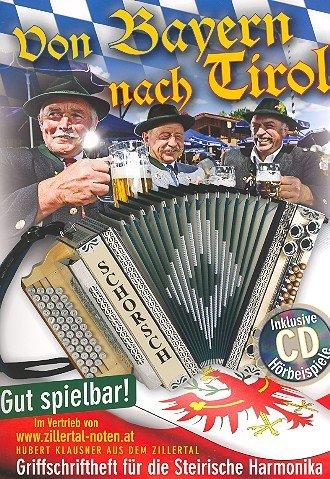 Von Bayern nach Tirol (+CD): für Steirische Harmonika in Griffschrift