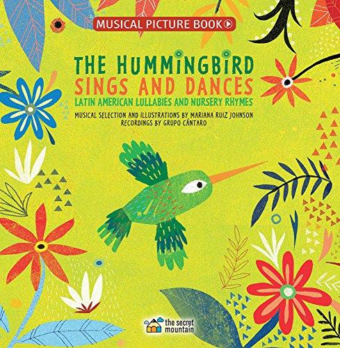 The Hummingbird Sings and Dances: Latin American Lullabies and Nursery Rhymes por Mariana Ruiz Johnson