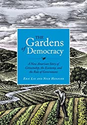 The Gardens of Democracy: A New American Story of Citizenship, the Economy, and the Role of Government by Eric Liu (2011-11-08)