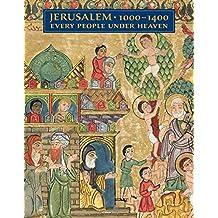 Jerusalem 1000-1400: Every People Under Heaven