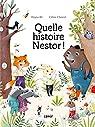Quelle histoire Nestor ! par Bé