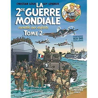 La Seconde Guerre mondiale racontée aux enfants : Tome 2