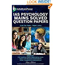 IAS Psychology Mains Solved Question Papers: Last Ten Years- Paper I only