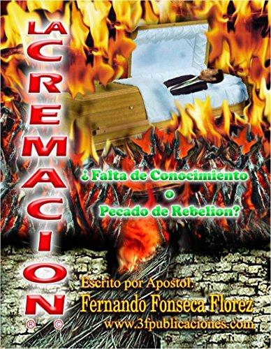LA CREMACION: LA CREMACION por FERNANDO FONSECA FLOREZ