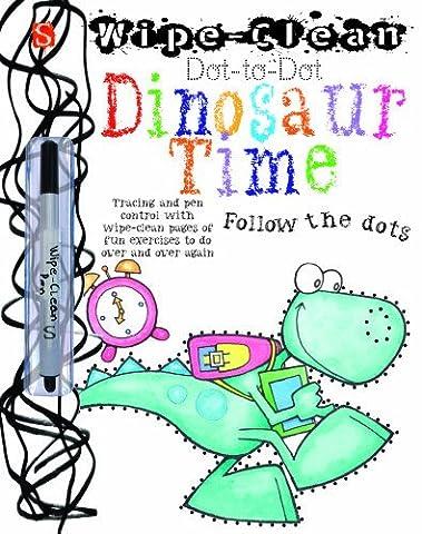 Wipe-Clean(tm) Dot-To-Dot: Dinosaur Time (Wipe-Clean Dot-to-Dot)