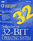 Developing Your Own 32-bit Operating System