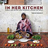 In Her Kitchen: Favorite Recipes from Grandmas Around the World