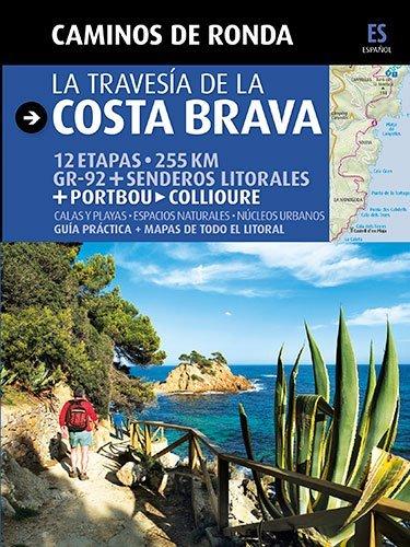 La travesía de la Costa Brava: Camins de Ronda (Guia & Mapa)