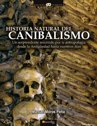 Historia natural del canibalismo por Manuel Moros Peña
