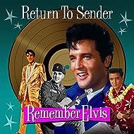 Return To Sender - Remember Elvis