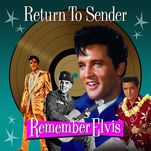 Return To Sender - Remember Elvis