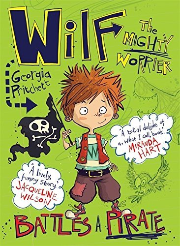 Wilf the Mighty Worrier: Battles a Pirate: Book 2 by Georgia Pritchett (2015-10-01)