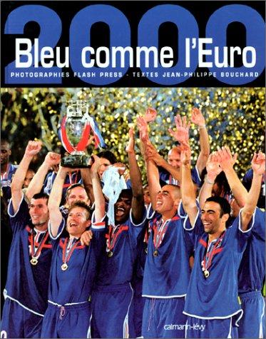 Bleu comme l'Euro par Jean-Philippe Bouchard