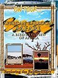 On Tour. African Balloon Safari - A Bird