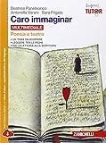 Caro immaginar. Poesia e teatro. Per le Scuole superiori. Con e-book. Con espansione online