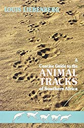 A Concise Guide to the Animal Tacks of Southern Africa