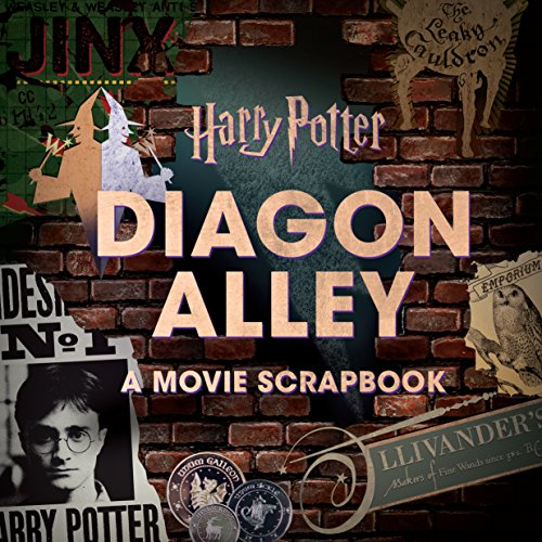 Harry Potter: Diagon Alley: A Movie Scrapbook por Jody Revenson