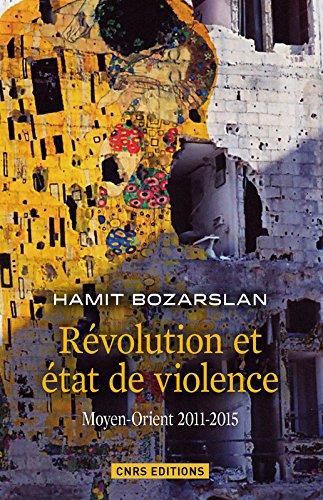 Rvolutions et tats de violence. Moyen-Orient 2011-2015