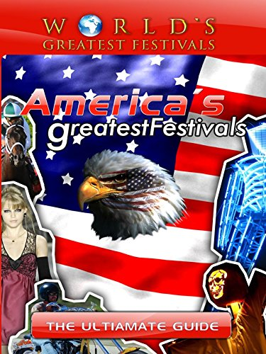 tivals - The Ultimate Guide to America's Greatest Festivals [OV] ()