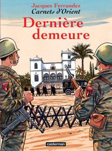 Carnets d'Orient, Tome 9 : Dernière demeure par Jacques Ferrandez