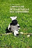 L'imposture intellectuelle des carnivores: Essais - documents