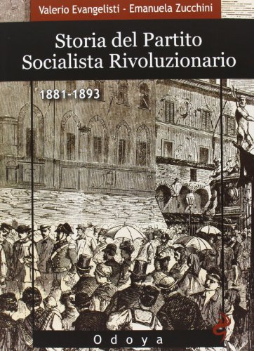 Storia del Partito Socialista Rivoluzionario (1881-1893) (Odoya library) por Valerio Evangelisti