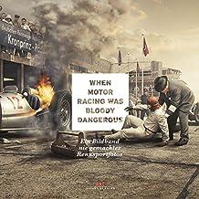 When Motor Racing was bloody dangerous: Ein Bildband nie gemachter Rennsportfotos