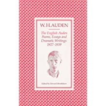 English Auden: Poems, Essays and Dramatic Writings, 1927-39