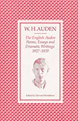 The English Auden: Poems, Essays and Dramatic Writings, 1927-39