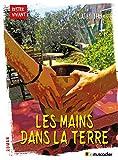 Les mains dans la terre: Un roman humanitaire (Rester vivant) (French Edition)