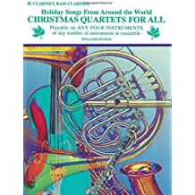 Christmas Quartets for All (Holiday Songs from Around the World): B-Flat Clarinet, Bass Clarinet