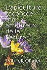 L'apiculture racontée aux amoureux de la nature par Olivier