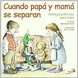 Cuando papá y mamá se separan: Consejos prácticos para niños (Duendelibros para niños)