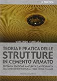 Teoria e pratica delle strutture in cemento armato: 2