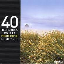 40 techniques pour la photographie numérique
