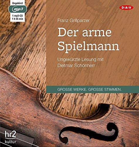 Der arme Spielmann: Ungekürzte Lesung mit Dietmar Schönherr (1 mp3-CD)