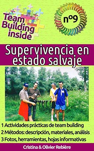 Team Building inside n°9 - Supervivencia en estado salvaje: ¡Crea y vive el espíritu del equipo! por Cristina Rebière
