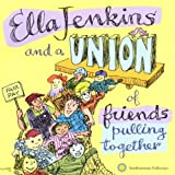 Ella Jenkins and a Union of Friends