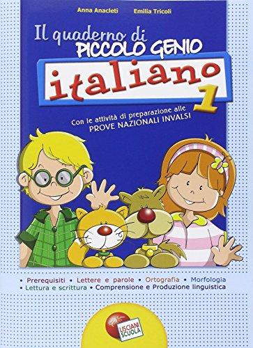 Quaderno piccolo genio. Italiano. Con le attività di preparazione alle prove nazionali INVALSI. Per la Scuola elementare: 1