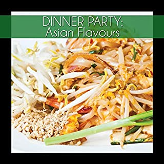 Dinner Party: Asian Flavours