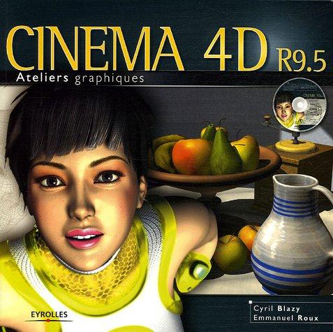 Cinéma 4D - R9.5 par Cyril Blazy, Emmanuel Roux