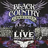 Black Country Communion: Live Over Europe (Audio CD)