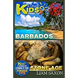 A Smart Kids Guide To BARBADOS AND STONE AGE: A World Of Learning At Your Fingertips (English Edition)