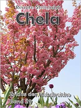 Chela (Zyklus der Nebelreiche 29) von [Steinbach, Renate]