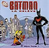 Batman la relève - O doux foyer !