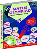 International Maths Olympiad - Class 4  with CD: Theories with Examples, Mcqs and Solutions, Previous Questions, Model Test Papers