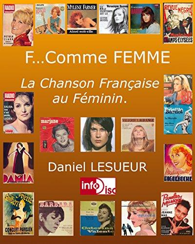 F...Comme Femme: La Chanson Française au Féminin par Daniel Lesueur