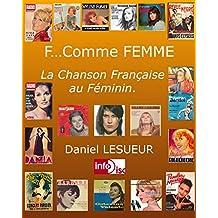 F...Comme Femme: La Chanson Française au Féminin (French Edition)